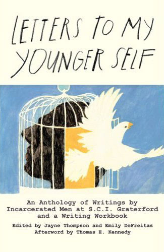Letters to My Younger Self: An Anthology of Writings by Incarcerated Men at S.C.I. Graterford and a Writing Workbook