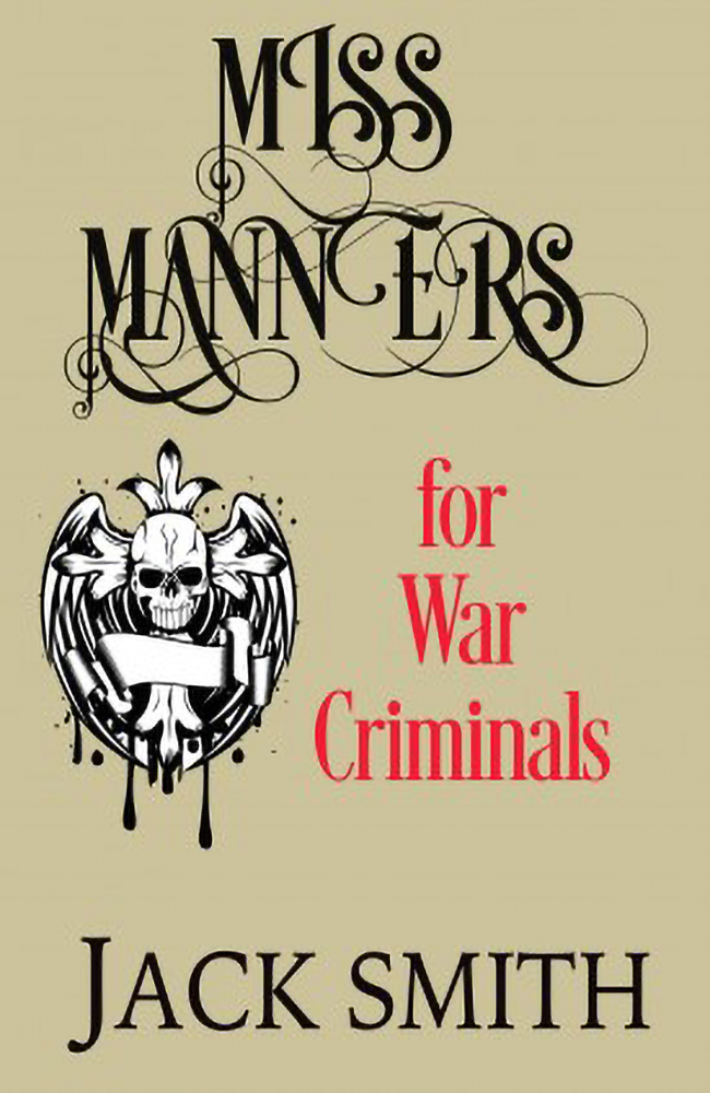 Miss Manners for War Criminals