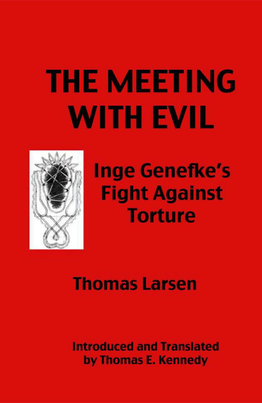 The Meeting with Evil: Inge Genefke's Fight Against Torture