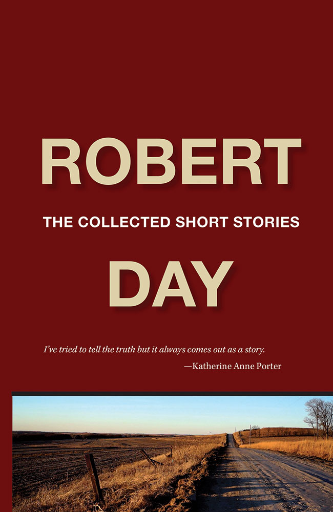 Robert Day, The Collected Short Stories, published by Serving House Books
