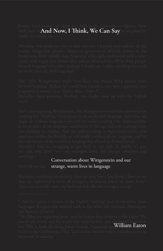 And Now, I think, We Can Say: A conversation about Wittgenstein and the comforts of our life in language