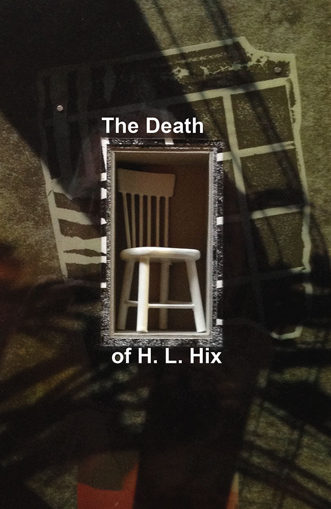 The Death of H. L. Hix by H. L. Hix, published by Serving House Books