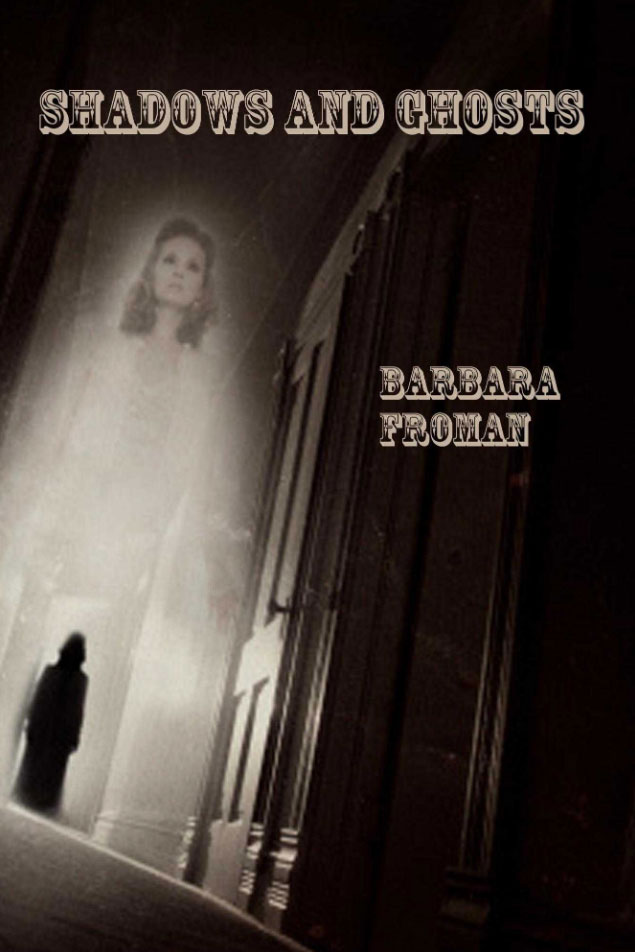 Shadows and Ghosts by Froman, Barbara