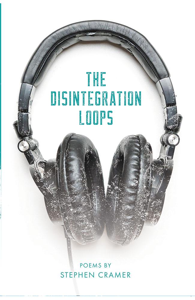 Stephen Cramer, The Disintegration Loops, Serving House Books