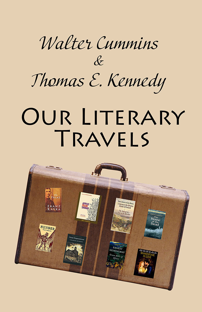 Walter Cummins, Thomas E Kennedy, Our Literary Travels, Serving House Books