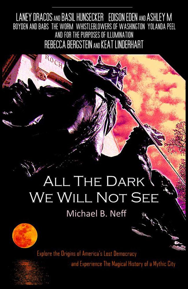 Michael B Neff, All The Dark We Will Not See