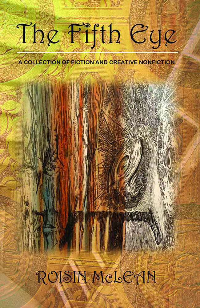 The Fifth Eye: A Collection of Fiction and Creative Nonfiction