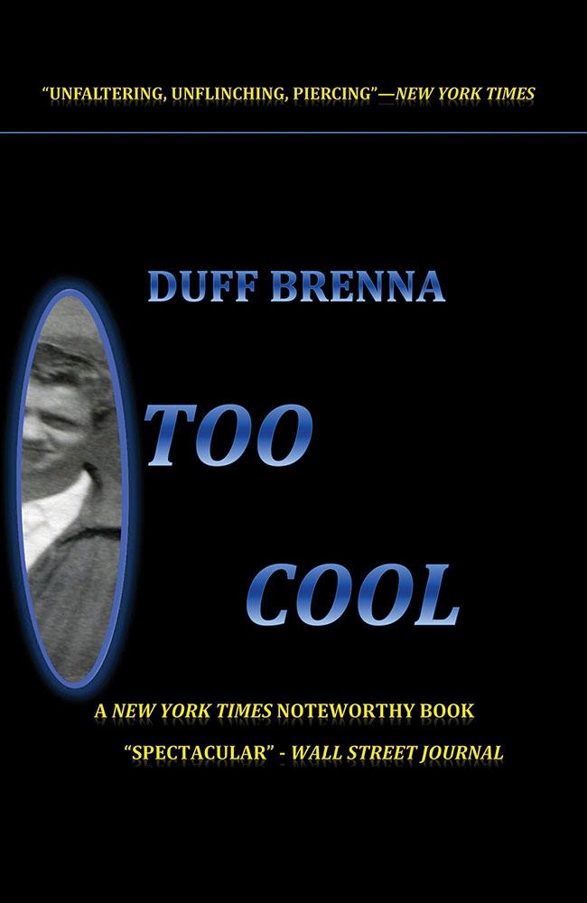 Duff Brenna, Too Cool