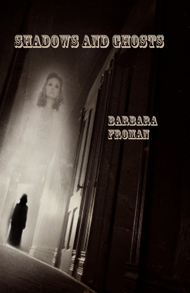Barbara Froman, Shadows and Ghosts