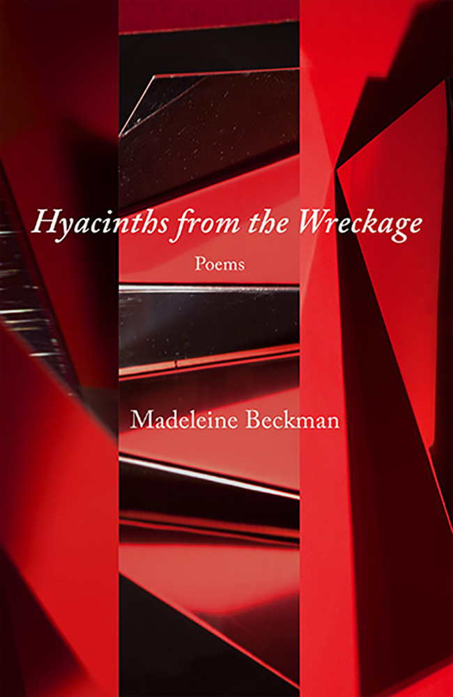 Madeleine Beckman, Hyacinths from the Wreckage