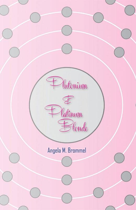 Plutonium & Platinum Blonde